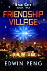 Friendship Village (Star City #2)