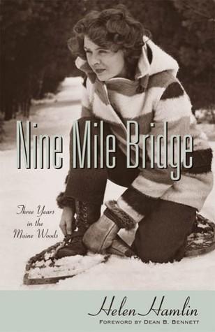 Nine Mile Bridge: Three Years in the Maine Woods