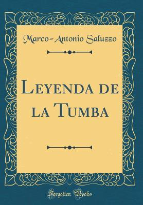 Leyenda de la Tumba  by  Marco-Antonio Saluzzo