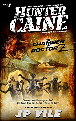 The Chamber of Doctor Z: The Amazing Adventures of Hunter Caine