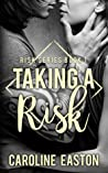 Taking A Risk (Risk Series, #1)