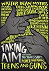 Taking Aim: Power and Pain, Teens and Guns pdf book review free
