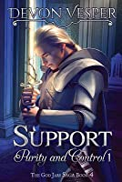 Support: Purity and Control 1