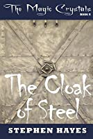 The Cloak of Steel (The Magic Crystals #5)