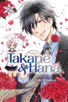 Takane & Hana, Vol. 2 by Yuki Shiwasu