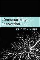 Democratizing Innovation (MIT Press)