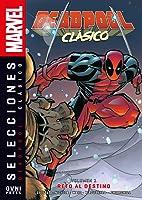 Selecciones Marvel -Deadpool Clásico: Reto al destino