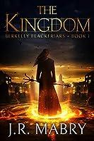 The Kingdom: A Gripping Urban Fantasy: Berkeley Blackfriars Book One