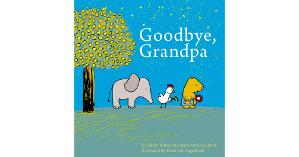 Goodbye, Grandpa by Jelleke Rijken