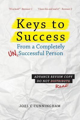 Keys to Success from a Completely Unsuccessful Person