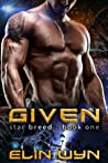 Given (Star Breed, #1)