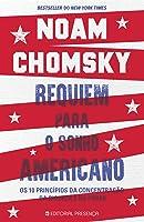Requiem para o Sonho Americano: Os 10 princípios da concentração da riqueza e do poder