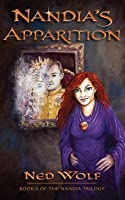 Nandia's Apparition: Book II of the Nandia Trilogy