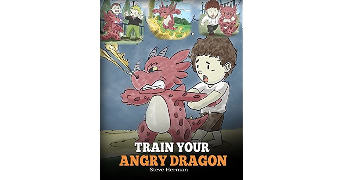 train your angry dragon my dragon books 2 by steve herman