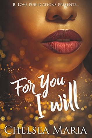 For You I Will by Chelsea Maria
