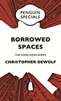 Borrowed Spaces: Life Between the Cracks of Modern Hong Kong: Penguin Specials: Penguin Specials