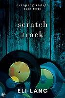 Scratch Track (Escaping Indigo Book 3)