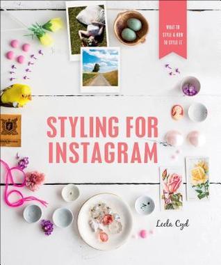 Styling for Instagram by Leela Cyd