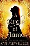 A Circle of Flames (The Kingmakers' War, #4)