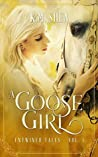 A Goose Girl (Entwined Tales, #1)