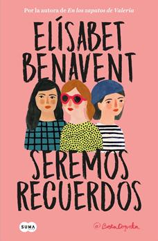 Seremos recuerdos by Elísabet Benavent