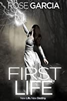 First Life, Book Four in the Final Life Series