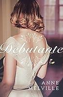 Debutante: A breathtaking wartime saga of love, loss, and friendship