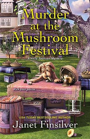 Murder at the Mushroom Festival (A Kelly Jackson Mystery #4)