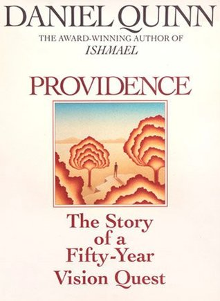 Providence: The Story of a Fifty Year Vision Quest