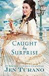Caught by Surprise by Jen Turano