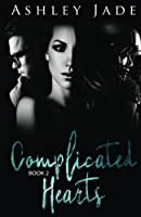 Complicated Hearts (Complicated Hearts Duet, #2)