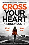 Cross Your Heart (Detective Jess Bishop, #2)