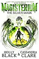The Silver Mask (The Magisterium #4)