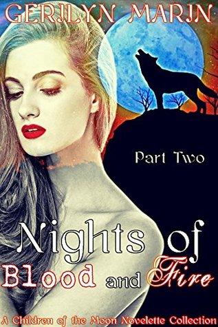 Nights of Blood and Fire, Part Two: A Children of the Moon Novelette Collection (Nights of Blood and Fire [A Reverse Harem Serial] Book 2)