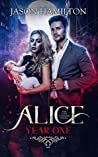 Year One (Alice: The Last Founder, #1)