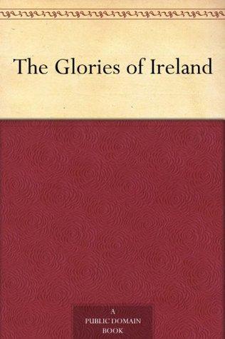 The Glories of Ireland