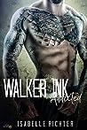 Walker Ink: Addicted (Walker Ink, #1)