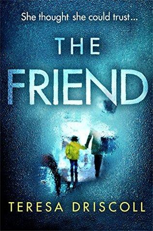 The Friend by Teresa Driscoll