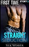 The Contest: First Time (Straight Seduction Book 2)