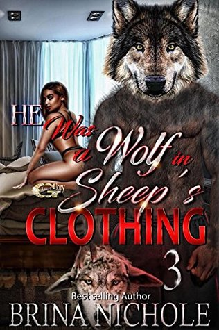 HE WAS A WOLF IN SHEEP'S CLOTHING 3 by Brina Nichole