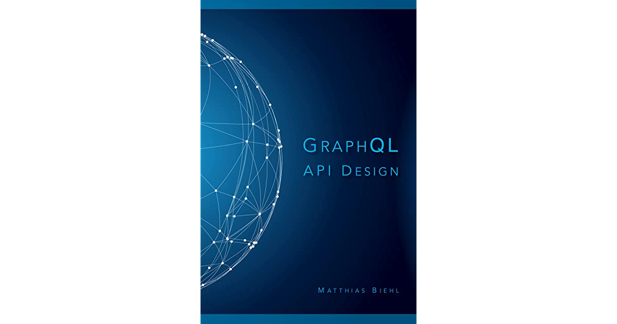 GraphQL API Design by Matthias Biehl