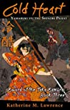 Cold Heart: Yamabuki vs. the Shinobi Priest (Sword of the Taka Samurai Book 3)