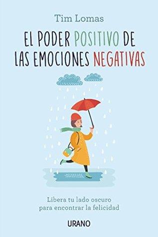 El poder positivo de las emociones negativas (Crecimiento personal)