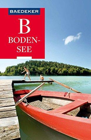 Baedeker Reiseführer Bodensee: mit Downloads aller Karten und Grafiken (Baedeker Reiseführer E-Book)