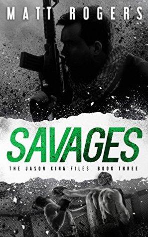 Savages (The Jason King Files #3)