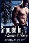Snowed In: Hunter's Story (Hunt&Cam4Ever, #3)
