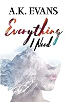 Everything I Need (The Everything Series)
