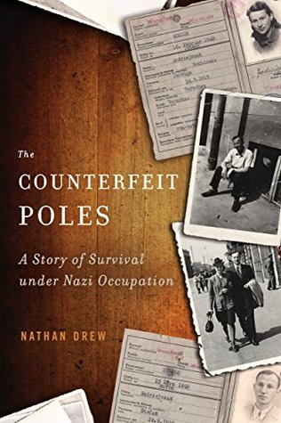 The Counterfeit Poles: A Story of Survival under Nazi Occupation