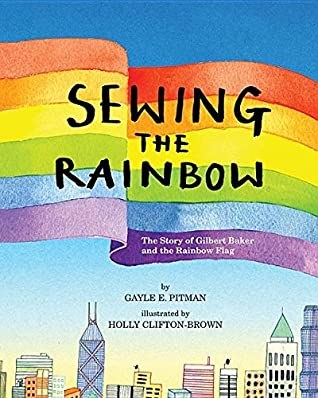 Sewing the Rainbow by Gayle E. Pitman