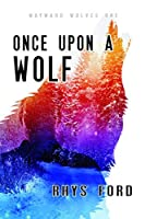 Once Upon a Wolf (Wayward Wolves #1)